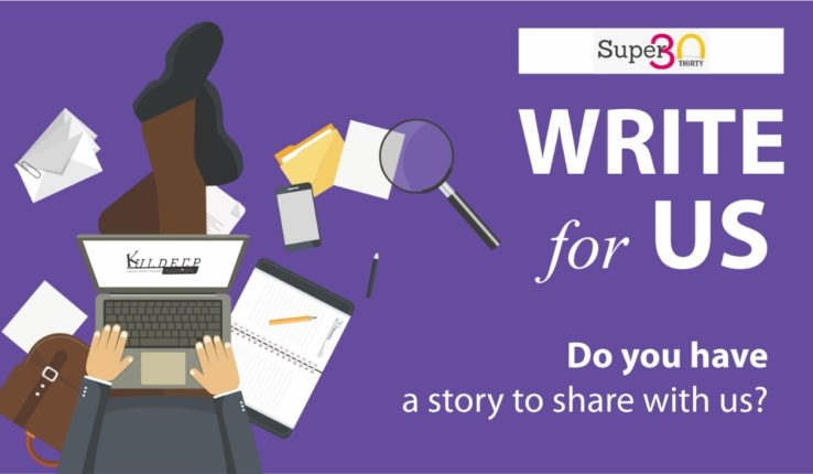 Write for us | Submit a Guest Post to superthirty com