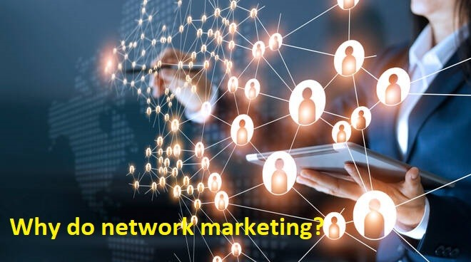 Why do network marketing?