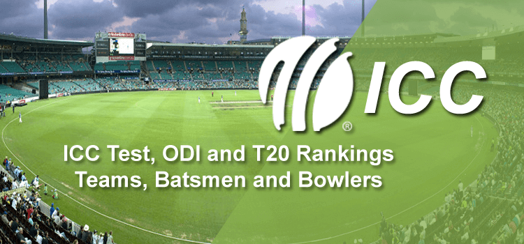 ICC Test, ODI and T20 Rankings - Teams, Batsmen and Bowlers