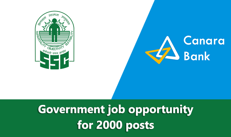 Government job opportunity for 2000 posts - SSC and Canara Bank Requirement